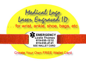 Features vital medical/contact information plus the unmistakable Medical Emergency Symbol!